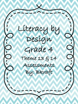 Literacy by Design Grade 4 Theme 13 and 14 Assessments