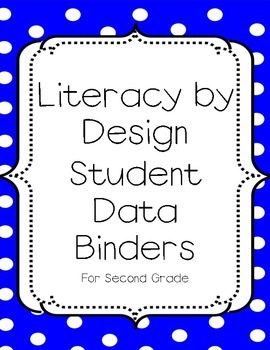 Literacy by Design Student Data Binders