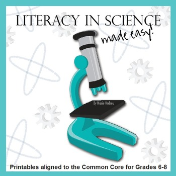 Literacy in Science Made Easy: Printables for Grades 6-8