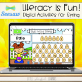Literacy is Fun! Seesaw Activities for Spring