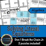 Literal Equations Don't Break the Chain Jr; Algebra 1