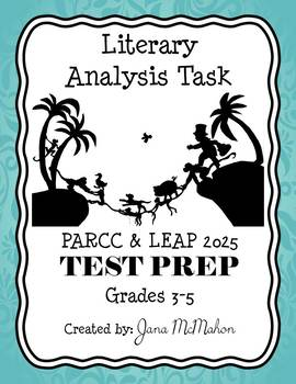 Literary Analysis Task for PARCC & LEAP 2025
