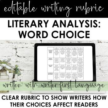 Literary Analysis Writing Rubric: Impact of Word Choice | EDITABLE | CCSS