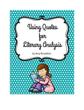 Using Quotes for Literary Analysis:  Digging Deeper into the Craft of Writing