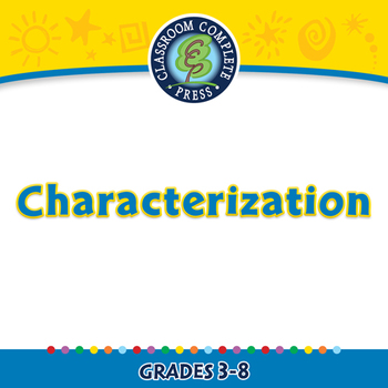 Literary Devices: Characterization - PC Gr. 3-8