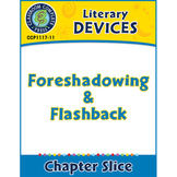 Literary Devices: Foreshadowing & Flashback Gr. 5-8