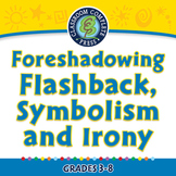 Literary Devices: Foreshadowing,Flashback, Symbolism and Irony  NOTEBOOK Gr. 3-8