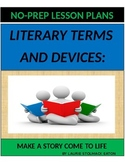 Literary Terms and Devices: Used to make a story come to life!
