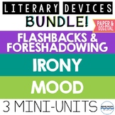 Literary Devices Mini-Unit Bundle:  Mood, Foreshadowing & Flashback, Irony