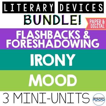 Literary Devices Mini-Unit Bundle:  Mood, Foreshadowing & Flashback, Irony