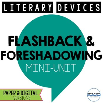 Literary Devices Mini-Unit:  Flashbacks and Foreshadowing
