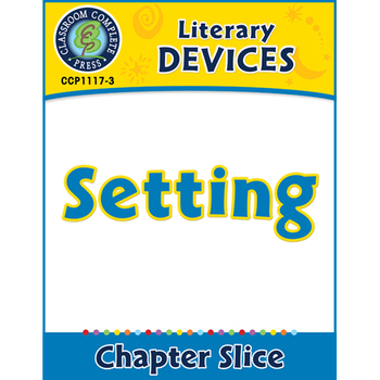 Literary Devices: Setting Gr. 5-8