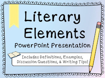 Literary Elements PowerPoint Presentation {Story Elements
