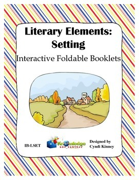 Literary Elements: SETTING Interactive Foldable Booklets