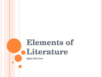 Literary Elements Skill/Quiz Review PowerPoint
