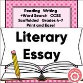 Literary Essay Unit Scaffolded CCSS Grades 4-7 Print and Digital