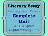 Literary Essay - A TC Aligned Fiction Writing Unit