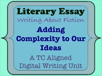 Literary Essay - Adding Complexity to Our Ideas