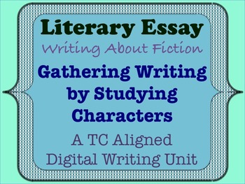 Literary Essay - Gathering Writing by Studying Characters
