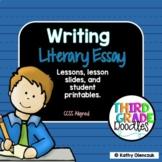 Literary Essay - Lessons, Lesson Slides and Student Printa