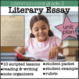 Literary Essay Unit! 10 Scripted Writing Workshop Lessons