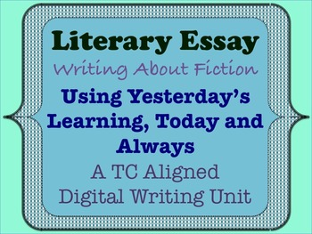 Literary Essay - Using Yesterday's Learning, Today and Always