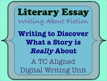 Literary Essay - Writing to Discover What a Story is Really About