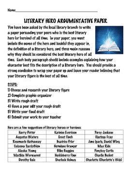 Literary Hero Argumentative Paper, All Steps Included, Research, Peer-editing
