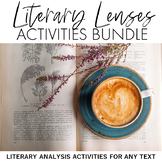Literary Lenses Bundle: Literary Analysis Activities for ANY Text