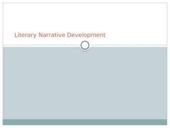 Literary Narrative Development - Powerpoint