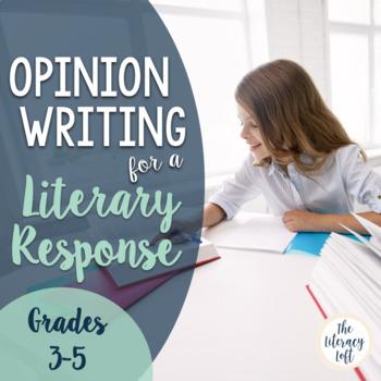 Literary Response Opinion Essay Unit Grades 3-5