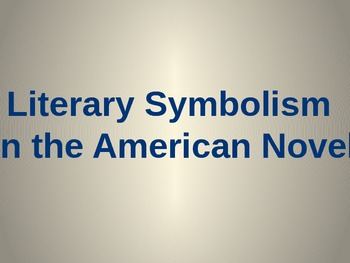 Literary Symbolism in The American Novel