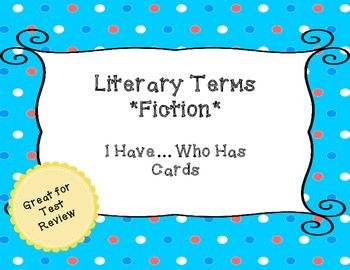 Literary Terms - I Have, Who Has - BUNDLE