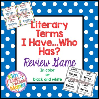 Literary Terms I Have...Who Has? GAME