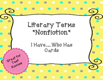 Literary Terms - Nonfiction - I Have, Who Has Cards