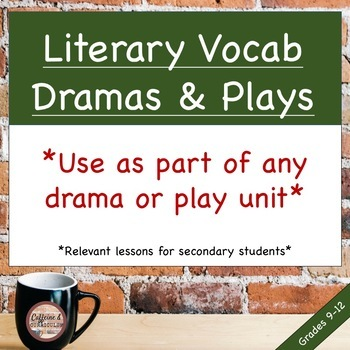 Literary Terms Vocabulary for Dramas and Plays * Use with any drama or play unit