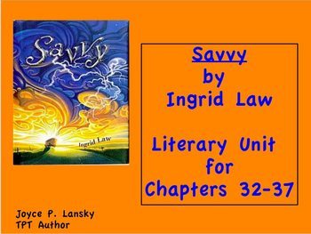 Literary Unit for Savvy, Ch. 32-37 Power Point