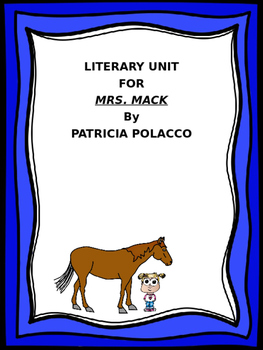 Literary Unit over Mrs. Mack by Patricia polacco