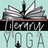 Literary Yoga: Yoga for the English Classroom