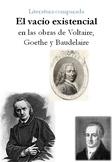 Literatura Comparada: El vacío existencial en Voltaire, Goethe y Baudelaire