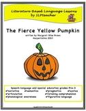 Literature-Based Language Lessons:  The Fierce Yellow Pumpkin