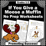 If You Give a Moose a Muffin Activities ELA Emergency Sub Plans 2nd Grade Book
