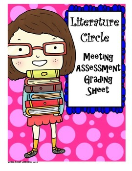 Literature Circle Meeting Assessment Sheet/Rubric