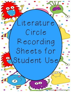 Literature Circle Recording Sheets for Student Use