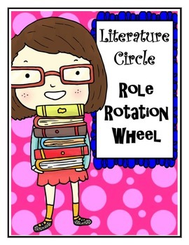 Literature Circle Role Rotation Wheel
