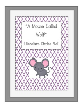 """Literature Circle Set for Novel """"A Mouse Called Wolf"""""""