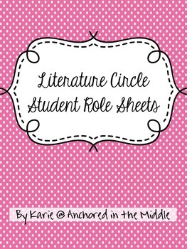Literature Circle Student Role Sheets Packet