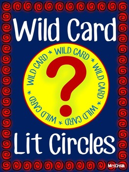 Literature Circle: WILD CARD Edition! grades 4+
