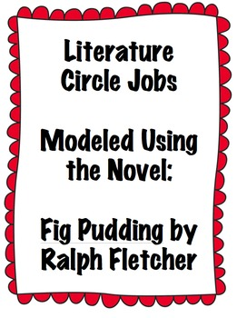 Literature Circles Modeled with Fig Pudding -Lessons & Organizers!(CCSS Aligned)