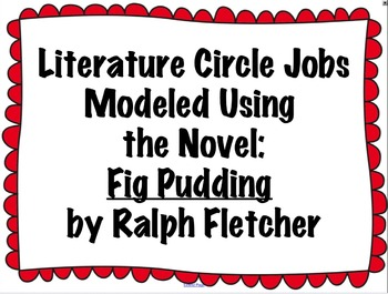 Literature Circles Modeled with Fig Pudding - SmartBoard Slides! (CCSS Aligned)